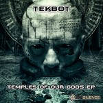 Tekbot - Temples Of Our Gods EP